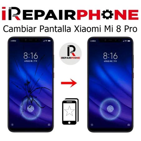 Cambiar Pantalla Xiaomi Mi 8 Pro